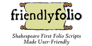 Friendly Folio - Shakespeare First Folio Scripts Made User-Friendly